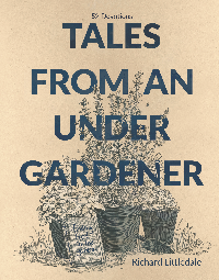 Book cover - Tales From An Under Gardner. Author Richard Littledale